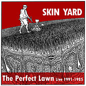 The Perfect Lawn (Live 1991 - 1985) de Skin Yard