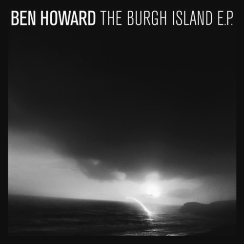The Burgh Island EP by Ben Howard