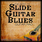 The Best Of Slide Guitar Blues - Guitar Rag by Various Artists