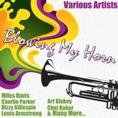 Blowing My Horn de Various Artists