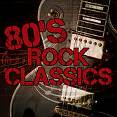 80's Rock Classics von Various Artists