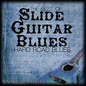 The Best Of Slide Guitar Blues - Hard Road Blues by Various Artists