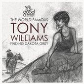 Finding Dakota Grey di The World Famous Tony Williams