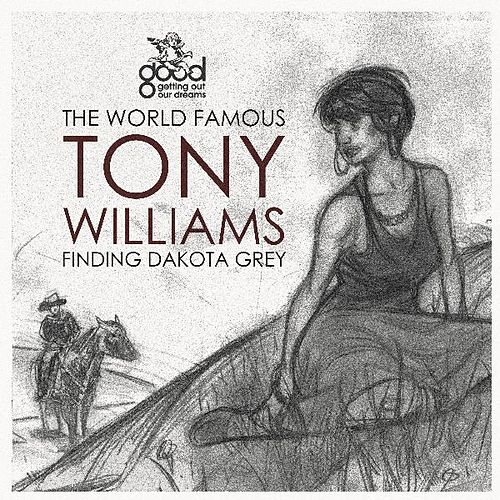 Finding Dakota Grey by The World Famous Tony Williams