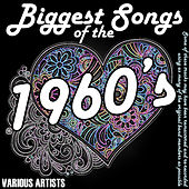 Biggest Songs Of The 1960's by Various Artists