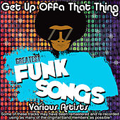 Get Up Off That Thing - Greatest Funk Songs de Various Artists