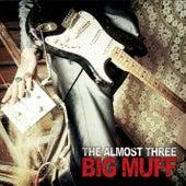 Big Muff von The almost three