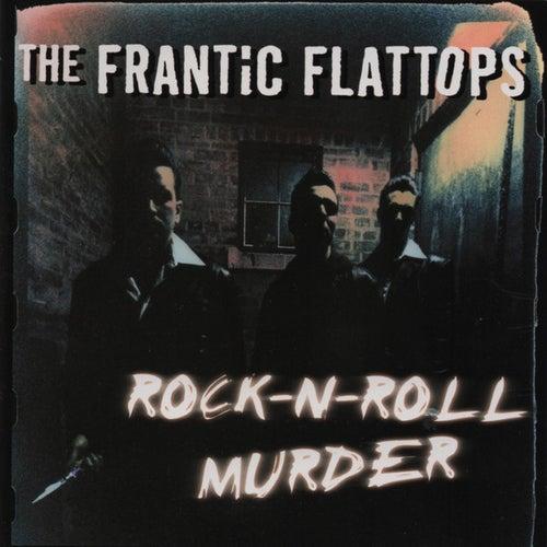 Rock-N-Roll Murder by The Frantic Flattops