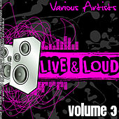 Live And Loud Volume 3 von Various Artists