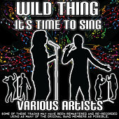 Wild Thing It's Time To Sing von Various Artists