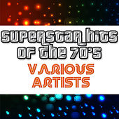Superstar Hits Of The 70's by Various Artists