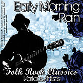 Early Morning Rain - Folk Rock Classics de Various Artists