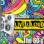 Live And Loud - The 60's von Various Artists