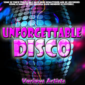 Unforgettable Disco by Various Artists