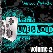 Live And Loud Volume 2 by Various Artists