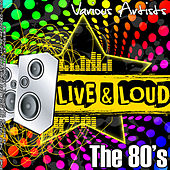 Live And Loud - The 80's by Various Artists