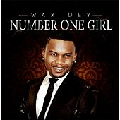 Number One Girl by Wax Dey