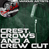 Crests, Crows and a Crew Cut - [The Dave Cash Collection] de Various Artists