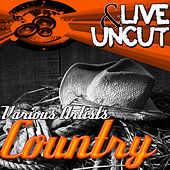 Live And Uncut - Country de Various Artists