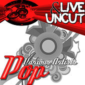 Live And Uncut - Pop de Various Artists
