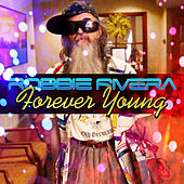 Forever Young by Robbie Rivera