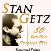 50 Stan Getz Greatest Hits (Remastered Version) von Stan Getz