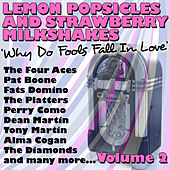 Lemon Popsicles And Strawberry Milkshakes 'Why Do Fools Fall In Love' Volume 2 de Various Artists