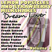 Lemon Popsicles And Strawberry Milkshakes 'Dream Lover' Volume 1 by Various Artists