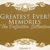 Greatest Ever! Memories - The Definitive Collection Volume 3 by Various Artists