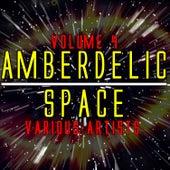 Amberdelic Space Volume 4 de Various Artists