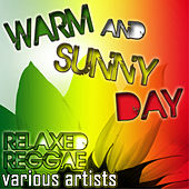 Warm and Sunny Day: Relaxed Reggae by Various Artists