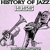 History of Jazz 1955 by Various Artists