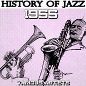 History of Jazz 1955 von Various Artists