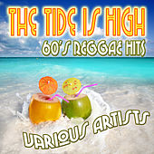 The Tide Is High: 60's Reggae Hits by Various Artists