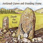 Antlered Crown and Standing Stone de Damh the Bard