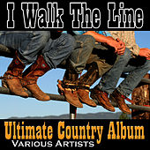 I Walk the Line: Ultimate Country Album de Various Artists