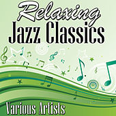 Relaxing Jazz Classics de Various Artists