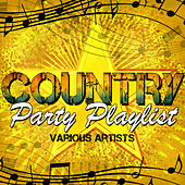 Country Party Playlist de Various Artists