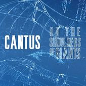 On the Shoulders of Giants by Cantus