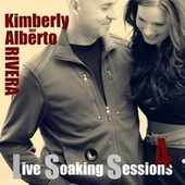 Live Soaking Sessions 4 by Kimberly and Alberto Rivera