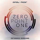 Zero Point One (Extended Versions) by Andy Moor