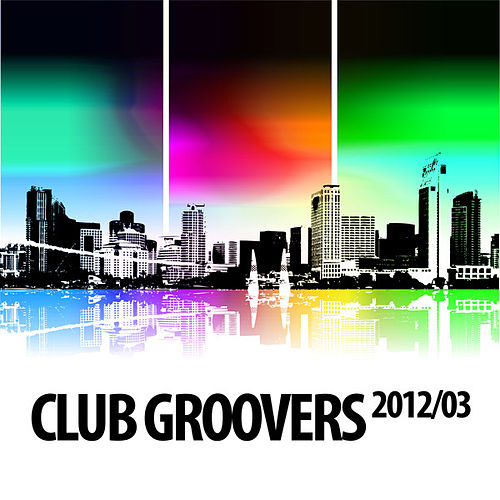 Club Groovers 2012-03 by Various Artists