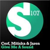 Give Me A Sound by Cerf, Mitiska & Jaren