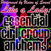 Like a Lady: Essential Girl Group Anthems by Union Of Sound