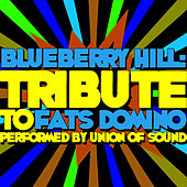 Blueberry Hill: Tribute to Fats Domino von Union Of Sound