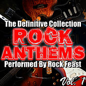 Rock Anthems: The Definitive Collection Vol. 1 by Rock Feast