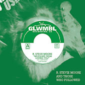 R. Stevie Moore and Those Who Followed, Vol. 3 by Various Artists