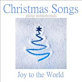 Christmas Songs - Joy to the World by Instrumental Holiday Music Artists