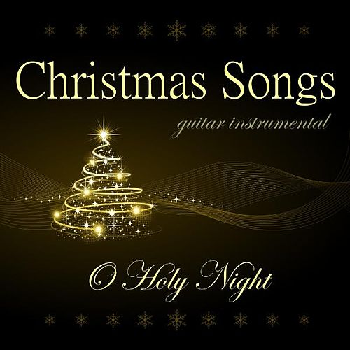Christmas Songs - O Holy Night by Instrumental Holiday Music Artists