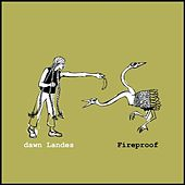 Fireproof by Dawn Landes